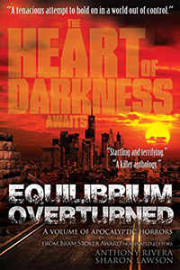 The Heart of Darkness: Equilibrium Overturned